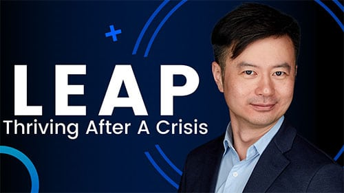 LEAP: Thriving After A Crisis by Howard Yu